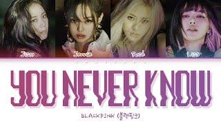 Download lagu BLACKPINK You Never Know Lyrics (블랙핑크 유네버노우 가사) | Color Coded | Han/Rom/Eng sub