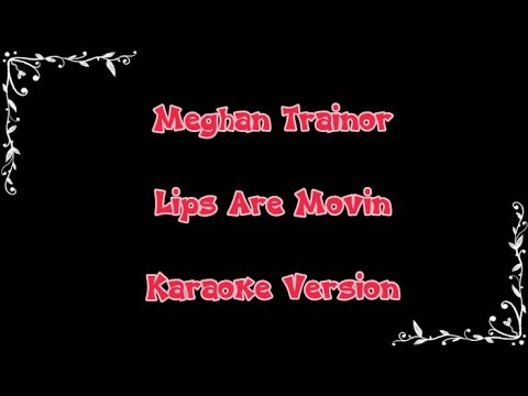 Meghant Thainor- Lips Are Movin Karaoke (with backing vocals)
