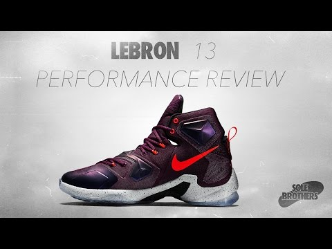 Nike Lebron 13 Performance Review!