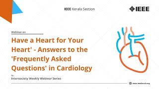 Webinar on Have a Heart for Your Heart' - Answers to the 'Frequently Asked Questions' in Cardiology
