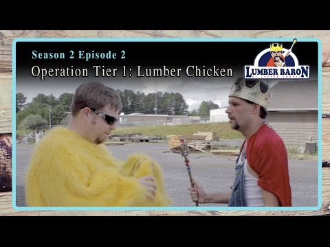 """Lumber Baron S2: Ep2 """"Operation Tier One: Lumber Chicken"""" (Comedy Web Series)"""