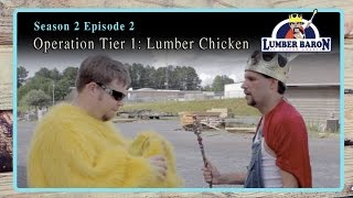 """Gambar cover Lumber Baron S2: Ep2 """"Operation Tier One: Lumber Chicken"""" (Comedy Web Series)"""