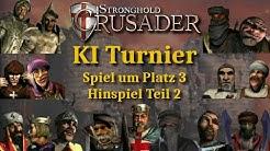 Spiel um Platz 3 - Hinspiel - Teil 2 | Stronghold Crusader - Erstes Team KI-Turnier