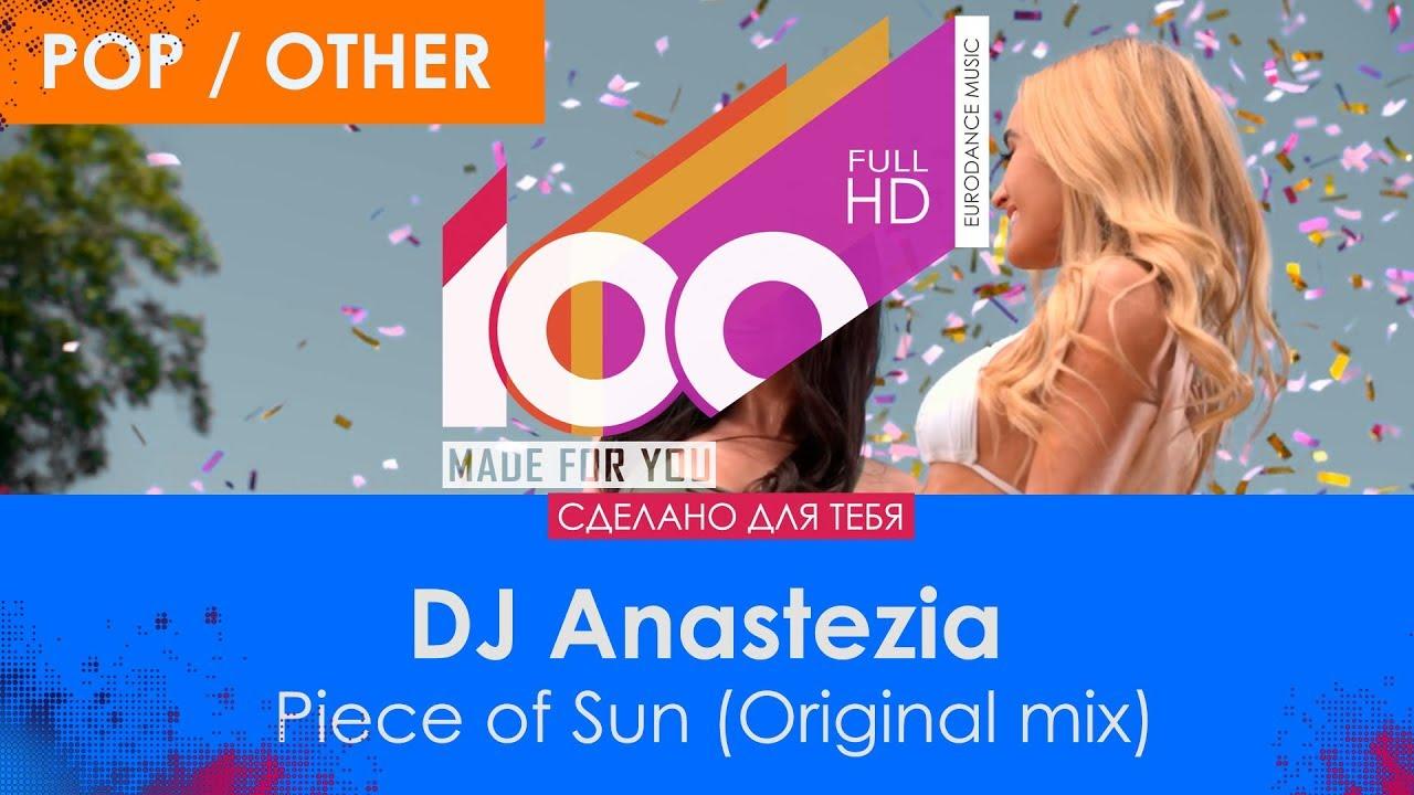 DJ Anastezia - Piece of Sun (<b>Original</b> mix) [<b>100</b>% Made <b>For</b> You ...