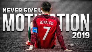 Cristiano Ronaldo • Never give up - Motivational Video 2019| HD