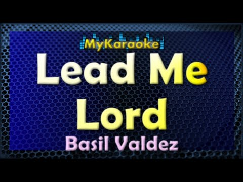 Lead Me Lord - Karaoke version in the style of Basil Valdez