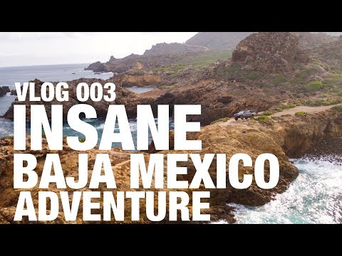 INSANE BAJA MEXICO TRIP! VLOG 003