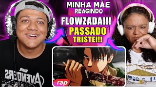 MINHA MÃE REAGINDO AO Rap do Capitão Levi (Attack on Titan) - O MAIS FORTE DA HUMANIDADE | NERD HITS