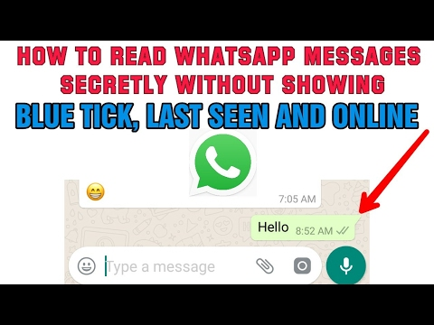 How to read WhatsApp messages secretly without showing Blue Tick and Last  Seen 2017
