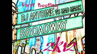 DJ Antoine vs Mad Mark 2K12 - Broadway (ElectroZara First Bootleg) NEW 2K12 !!!