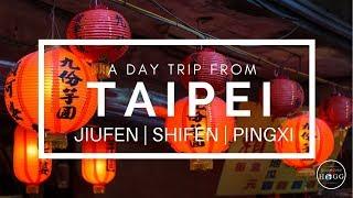 A Day Trip From Taipei  | Jiufen, Shifen & Pingxi