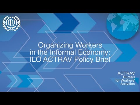 Organizing Workers In The Informal Economy: ILO ACTRAV Policy Brief