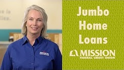Jumbo Home Loans - Mission Fed in a Minute
