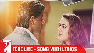 "Lyrical: ""Tere liye"" - Full Song with Lyrics - Veer-Zaara"
