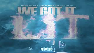 "Tee grizzley ""We Got It Lit"" ft Navé Monjo (audio)"