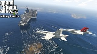 GTA 5 Military Patrol #4   Navy F/A-18C Hornet Launch From Aircraft Carrier   Air To Air Combat Mod