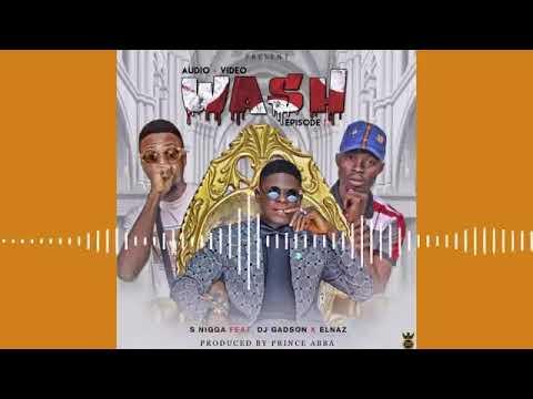 Download Wash s Nigga ft dj gabson and el nan MPR gombe