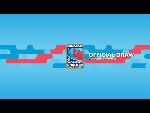 Official Draw: CONCACAF Under-20 Women's Championship Trinidad & Tobago 2018