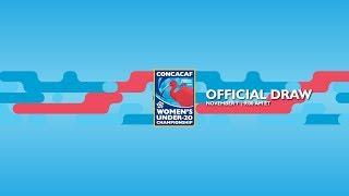 Official Draw: CONCACAF Under-20 Women's Championship Trinidad & Tobago 2018