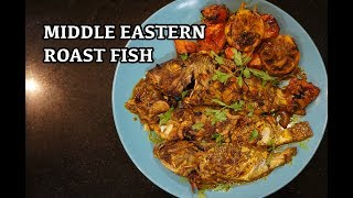 Arabic Roast Fish - Whole Baked Fish - Middle Eastern Fish - Fish Recipes