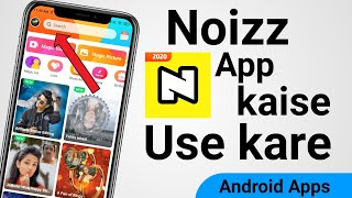 Noizz App Kaise use kare kaise chalaye    How to use Noizz app All Features screenshot 5