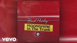 Brad Paisley - Moonshine in the Trunk (Audio) YouTube Videos