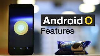10 New Android O Features You Should Know