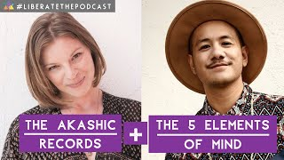 Liberate The Podcast! Episode 30: The 5 Elements of Mind & The Akashic Records ~ with Julian & Helen