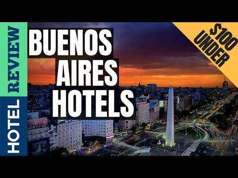 ✅Buenos Aires Hotels: Best Hotels In Buenos Aires (2019)[Under $100]