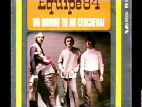 Un giorno tu mi cercherai - Equipe84 (1966)