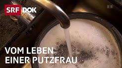 Alltag Putzen – Als Reinigungskraft in der Schweiz | Doku | SRF DOK