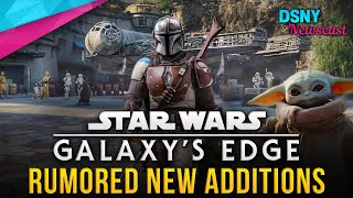 RUMORED New Additions Coming to STAR WARS GALAXY'S EDGE at Disneyland & WDW - Disney News - 1/23/20