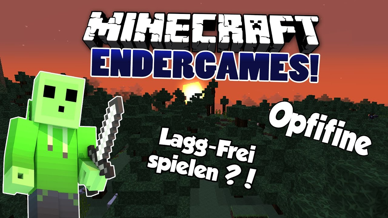 Optifine Installiert LaggFrei Spielen Minecraft Endergames - Minecraft endergames spielen