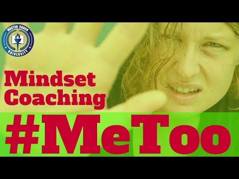 Mindset Coaching #MeToo (Working With Victims of Sexual Harassment, Abuse, & Assault)