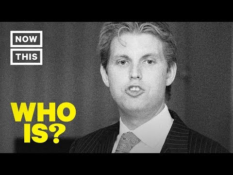 Who is Eric Trump? Narrated by Zack Bornstein | NowThis