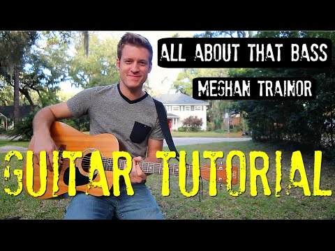 Meghan Trainor - 'All About That Bass' - Guitar Tutorial!