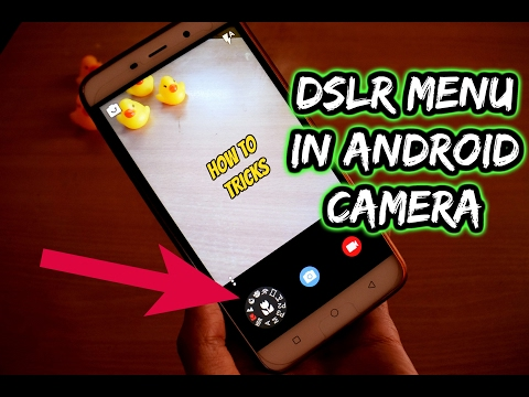 How To Make Android Camera Like DSLR Menu - Best Android Camera Apk  2017 in Hindi