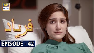 Faryaad Episode 42 - 7th March 2021 - ARY Digital Drama