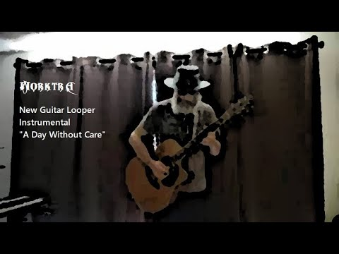 "New Acoustic Guitar Looper Instrumental ""A Day Without Care"""