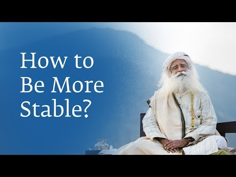How to Be More Stable? - Sadhguru Spot 2018