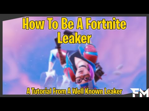 How To Be A Fortnite Leaker || Tutorial