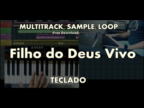 Filho do Deus Vivo -Nivea Soares Teclado (MULTITRACK, SAMPLE, LOOPS) Free Download