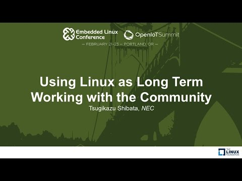Using Linux as Long Term Working with the Community - Tsugikazu Shibata, NEC