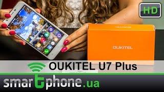 OUKITEL U7 Plus - Обзор смартфона. Бюджетник со знаком плюс!