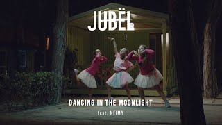 Jubel - Dancing In The Moonlight (feat. NEIMY) (Official Music Video)