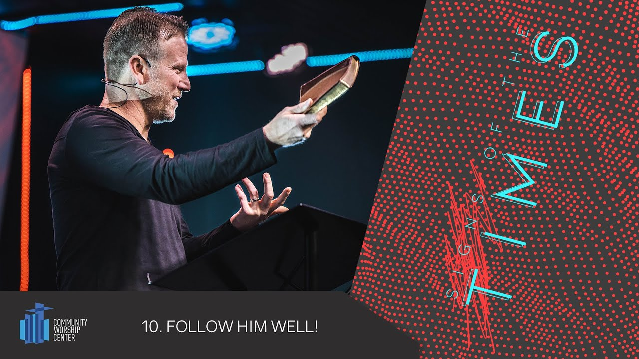 Follow Him Well! | Signs of the Times | Pastor Keith Deal