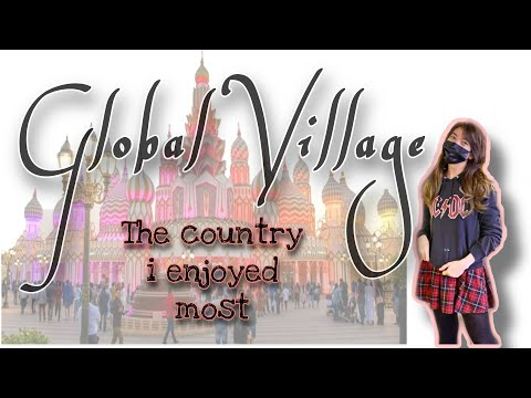 Global Village 2020 ( What country i enjoyed most???)