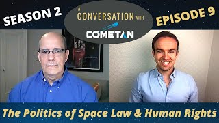 A Conversation with Cometan & Steven Wolfe | Season 2 Episode 9 | Space Law & Human Rights