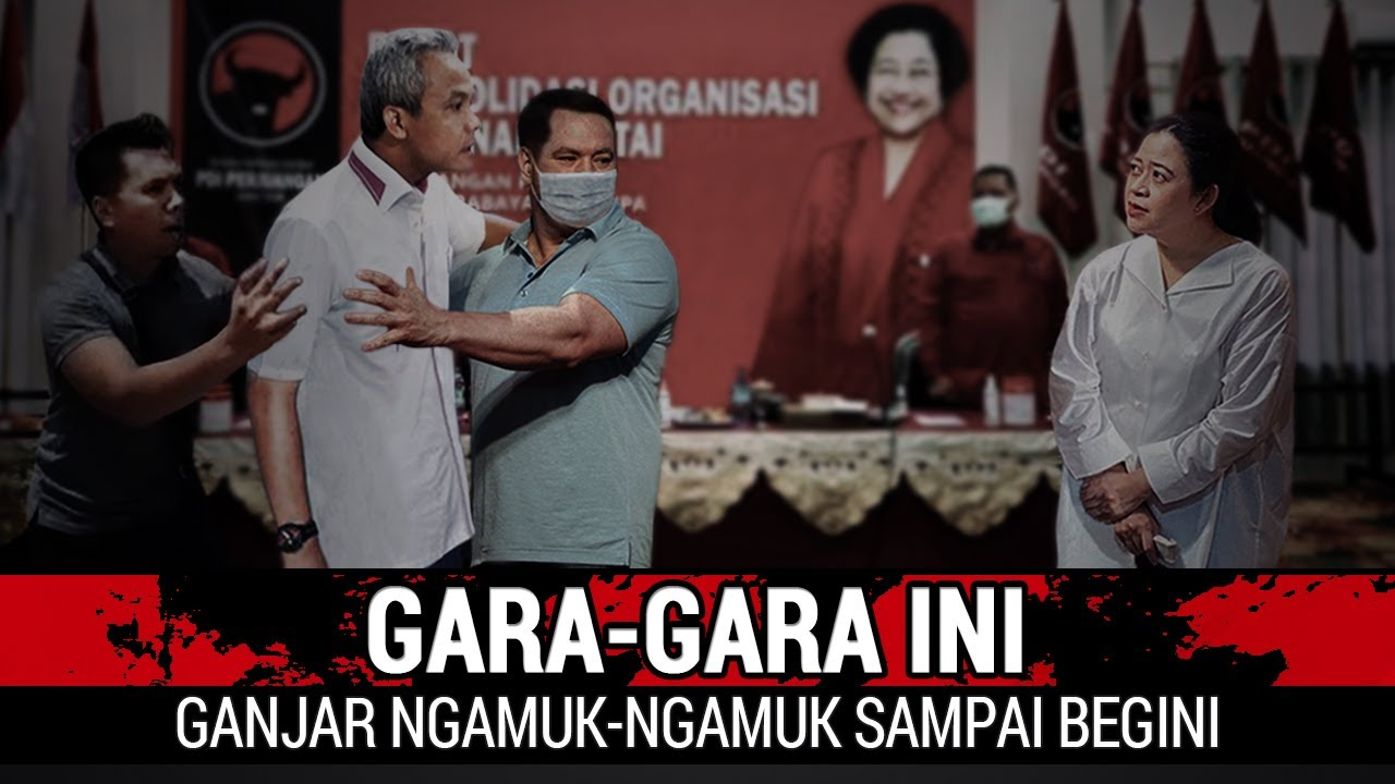 Download MARAH BESAR, GANJAR PRANOWO NGAMUK-NGAMUK SAMPAI BEGINI