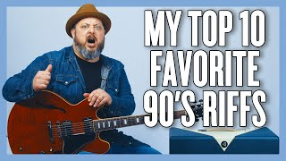 My FAVORITE Top 10 Riffs Of The 90's!
